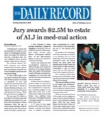 The Daily Record - Jury Awards $2.5 Million to Estate of Administrative Law Judge in Med-Mal Action